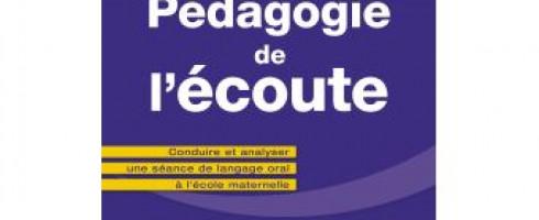 Fiche de lecture : Pédagogie de l'écoute, Conduire et analyser une séance de langage oral à l'école maternelle
